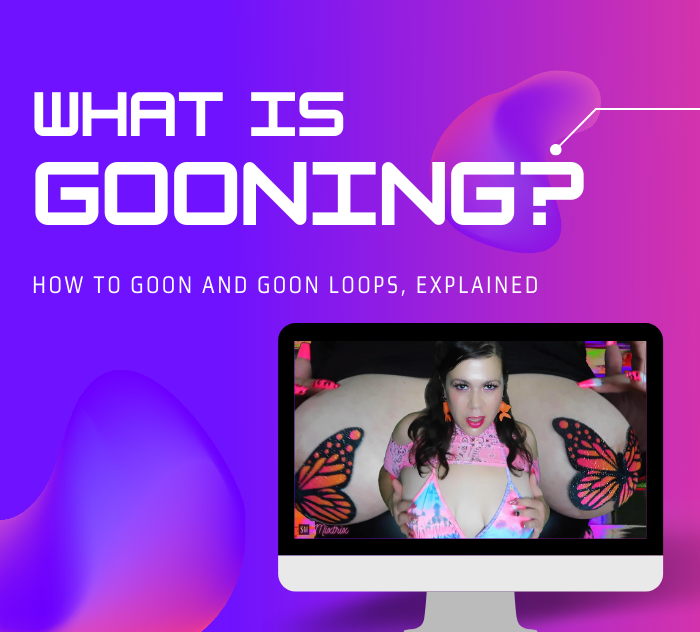 what is gooning? how do you goon? who is a gooner? what is a goon loop? he quesions answered and more